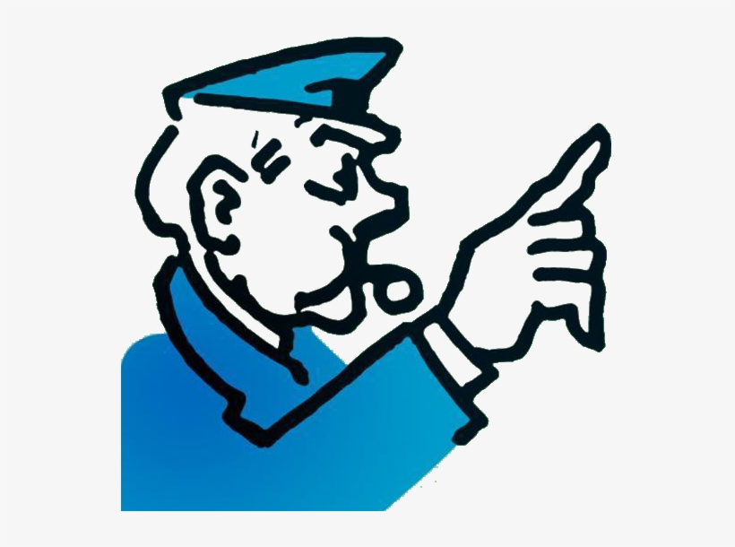 the Monopoly cop admonishing you to not pass Go.